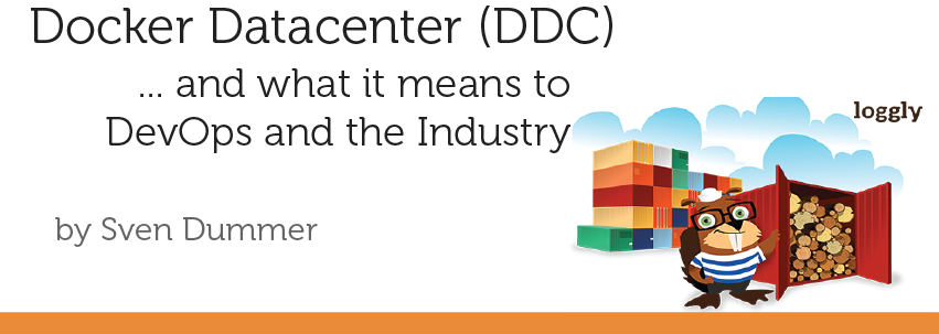 Docker Datacenter (DDC) and what it means to DevOps and the Industry